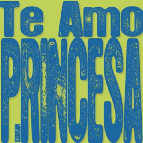 Yo te amo princesa