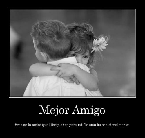 Te amo amigo
