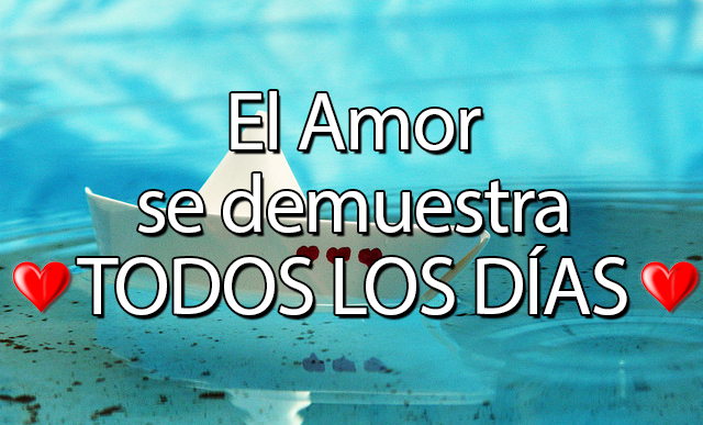el amor se demuestra todos los dias