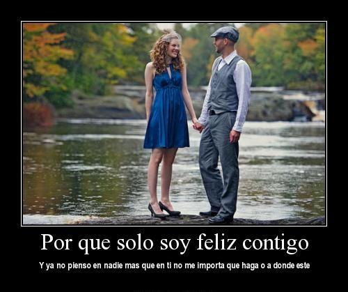 Solo contigo soy feliz