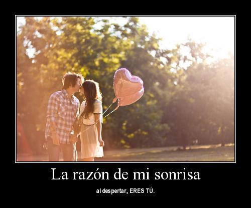Eres la razon de mi sonrisa