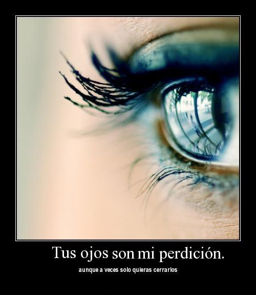 Tus ojos son mi perdición