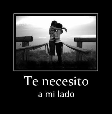 Te necesito a mi lado