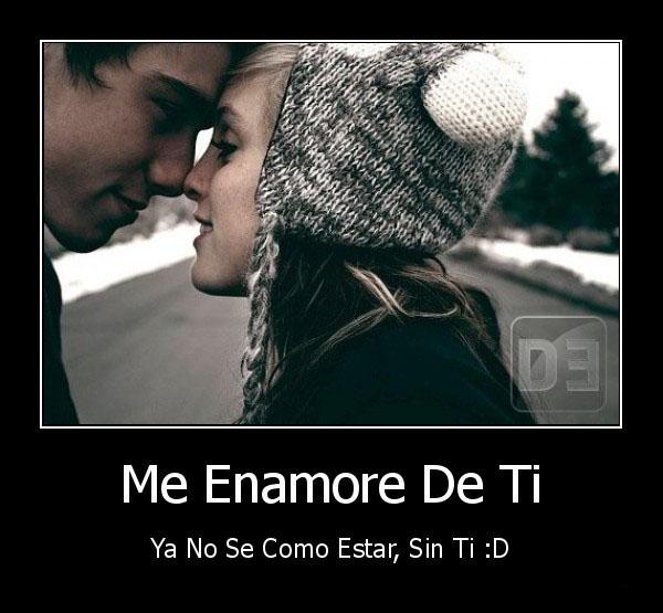 desmotivado.es_Me-Enamore-De-Ti-Ya-No-Se-Como-Estar-Sin-Ti-D_133425789988