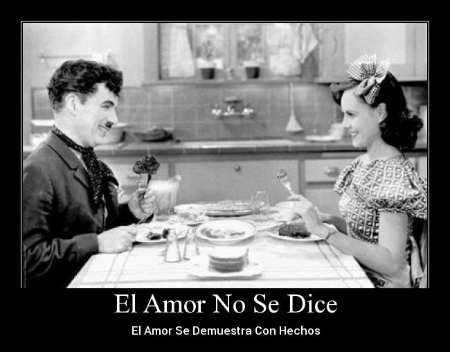 El amor no se dice, se Hace